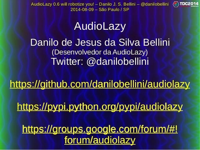 AudioLazy 0.6 will robotize you! – Danilo J. S. Bellini – @danilobelliniAudioLazy 0.6 will robotize you! – Danilo J. S. Be...