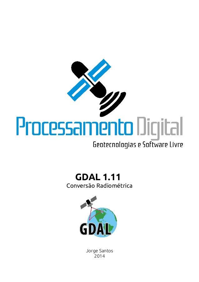 GDAL 1.11 Conversão Radiométrica Jorge Santos 2014