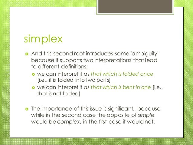 simplex  And this second root introduces some 'ambiguity' because it supports two interpretations that lead to different ...