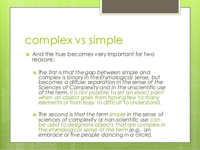 complex vs simple  And the hue becomes very important for two reasons:  The first is that thegap between simple and comp...
