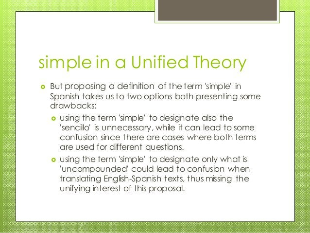 simple in a Unified Theory  But proposing a definition of the term 'simple' in Spanish takes us to two options both prese...