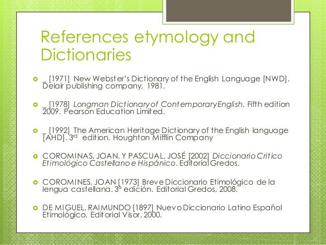  _ [1971] New Webster's Dictionary of the English Language [NWD]. Delair publishing company, 1981.  _ [1978] Longman Dic...