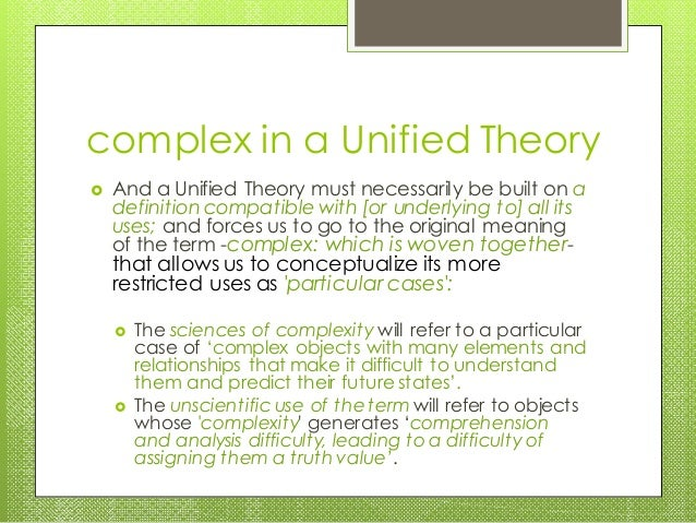 complex in a Unified Theory  And a Unified Theory must necessarily be built on a definition compatible with [or underlyin...