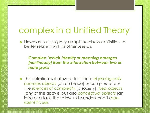 complex in a Unified Theory  However, let us slightly adapt the above definition to better relate it with its other uses ...