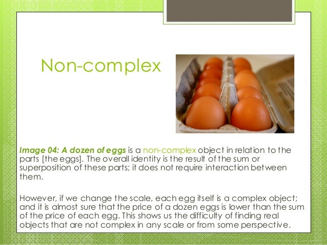 Non-complex Image 04: A dozen of eggs is a non-complex object in relation to the parts [the eggs]. The overall identity is...