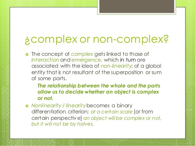 ¿complex or non-complex?  The concept of complex gets linked to those of interaction and emergence, which in turn are ass...