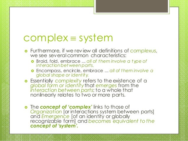 complex  system  Furthermore, if we review all definitions of complexus, we see several common characteristics:  Braid,...