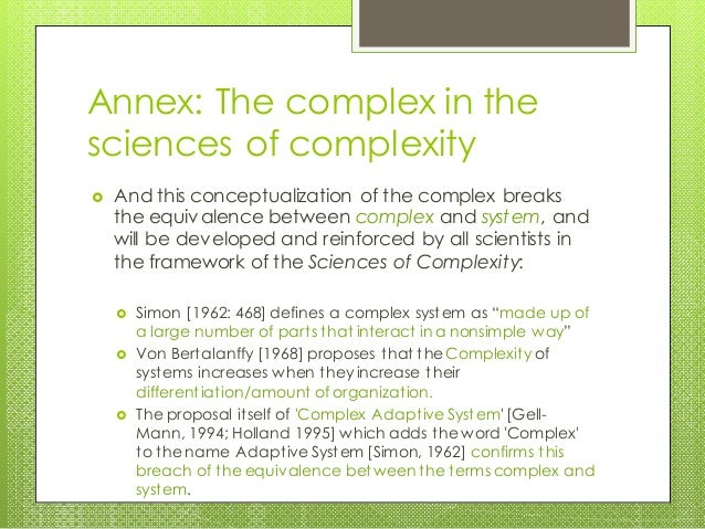 Annex: The complex in the sciences of complexity  And this conceptualization of the complex breaks the equivalence betwee...