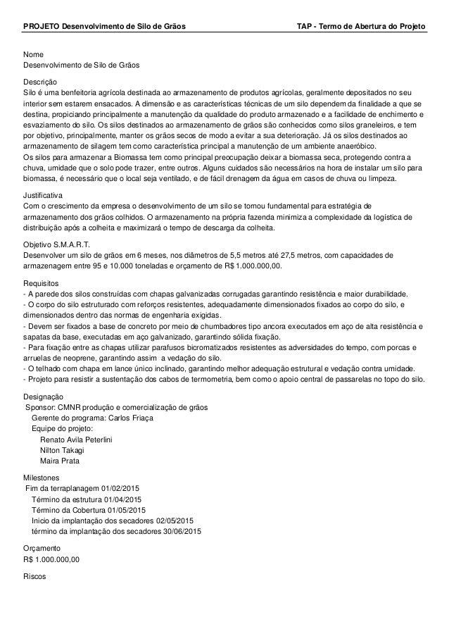 PROJETO Desenvolvimento de Silo de Grãos TAP - Termo de Abertura do Projeto Nome Desenvolvimento de Silo de Grãos Descriçã...