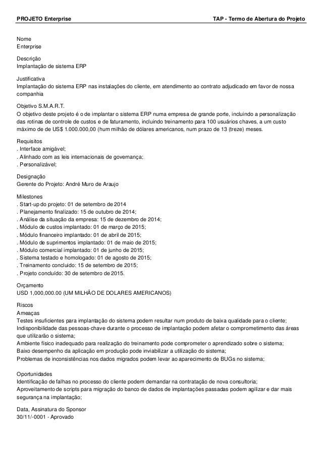 PROJETO Enterprise TAP - Termo de Abertura do Projeto Nome Enterprise Descrição Implantação de sistema ERP Justificativa I...