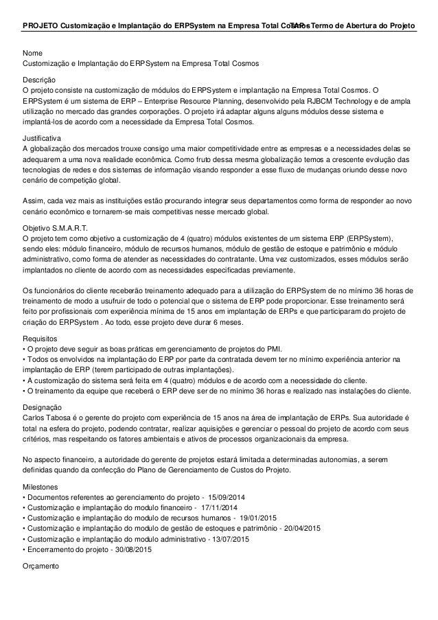 PROJETO Customização e Implantação do ERPSystem na Empresa Total CosmosTAP - Termo de Abertura do Projeto Nome Customizaçã...