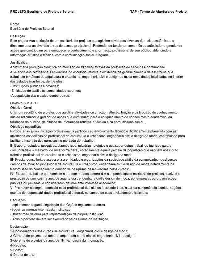 PROJETO Escritório de Projetos Setorial TAP - Termo de Abertura do Projeto Nome Escritório de Projetos Setorial Descrição ...