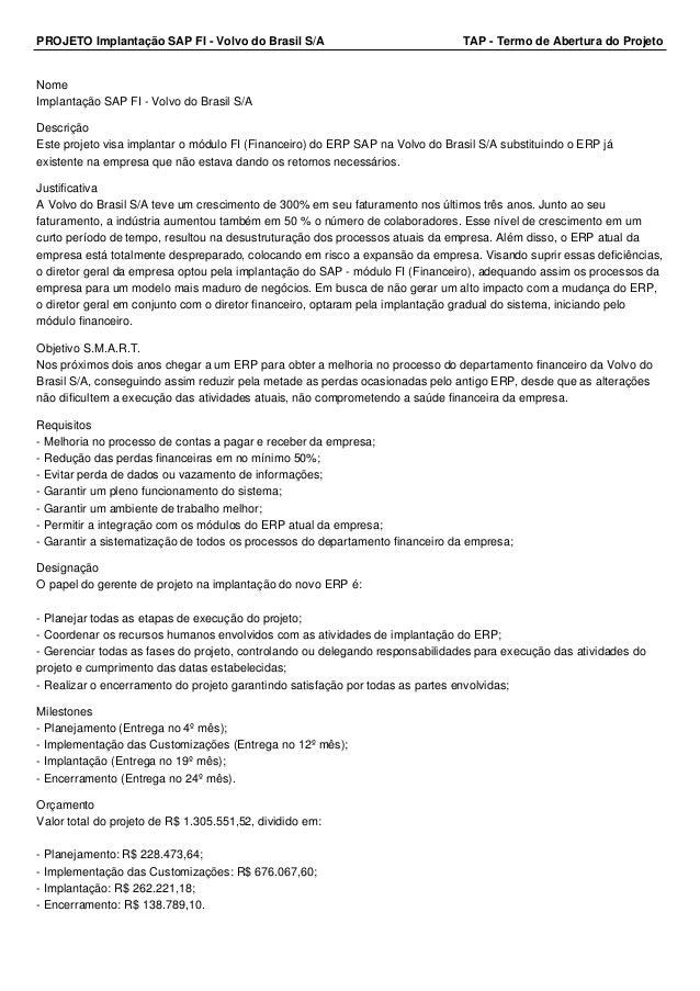 PROJETO Implantação SAP FI - Volvo do Brasil S/A TAP - Termo de Abertura do Projeto  Nome  Implantação SAP FI - Volvo do B...