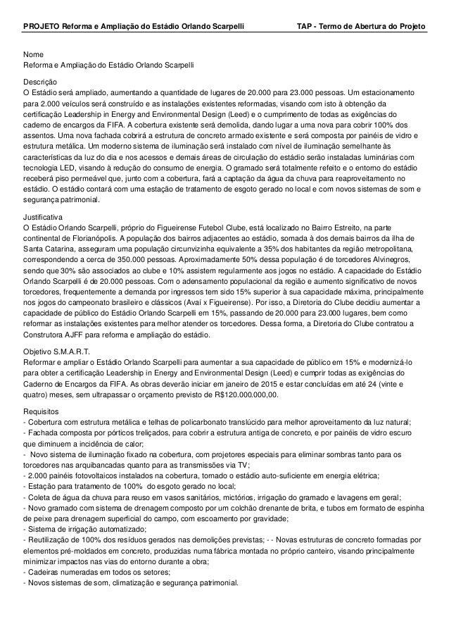 PROJETO Reforma e Ampliação do Estádio Orlando Scarpelli TAP - Termo de Abertura do Projeto Nome Reforma e Ampliação do Es...