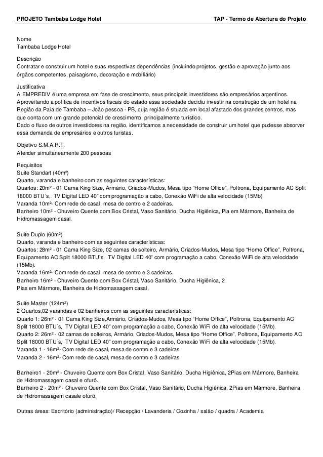 PROJETO Tambaba Lodge Hotel TAP - Termo de Abertura do Projeto Nome Tambaba Lodge Hotel Descrição Contratar e construir um...
