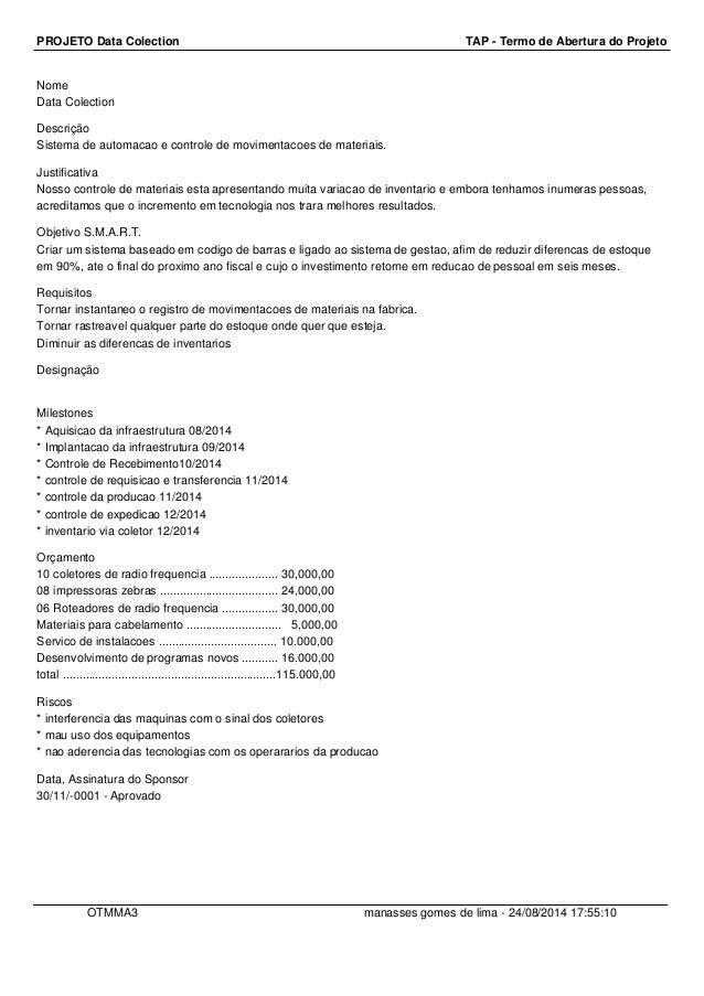 PROJETO Data Colection TAP - Termo de Abertura do Projeto Nome Data Colection Descrição Sistema de automacao e controle de...