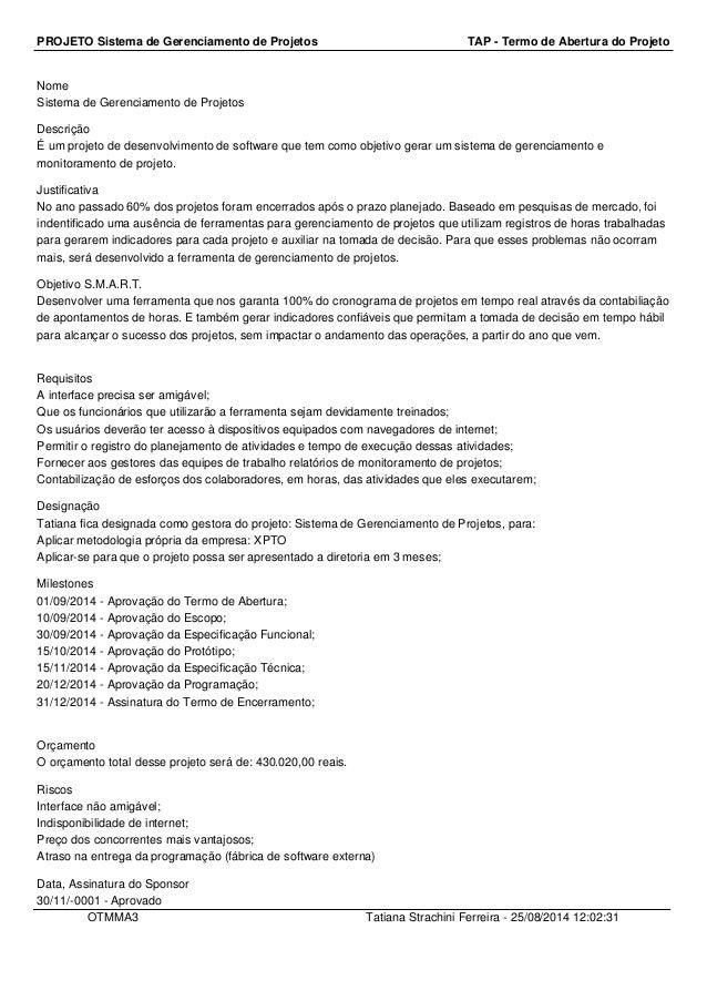 PROJETO Sistema de Gerenciamento de Projetos TAP - Termo de Abertura do Projeto  Nome  Sistema de Gerenciamento de Projeto...