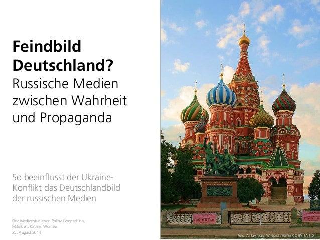 Feindbild Deutschland? Russische Medien zwischen Wahrheit und Propaganda  So beeinflusst der Ukraine- Konflikt das Deutsch...