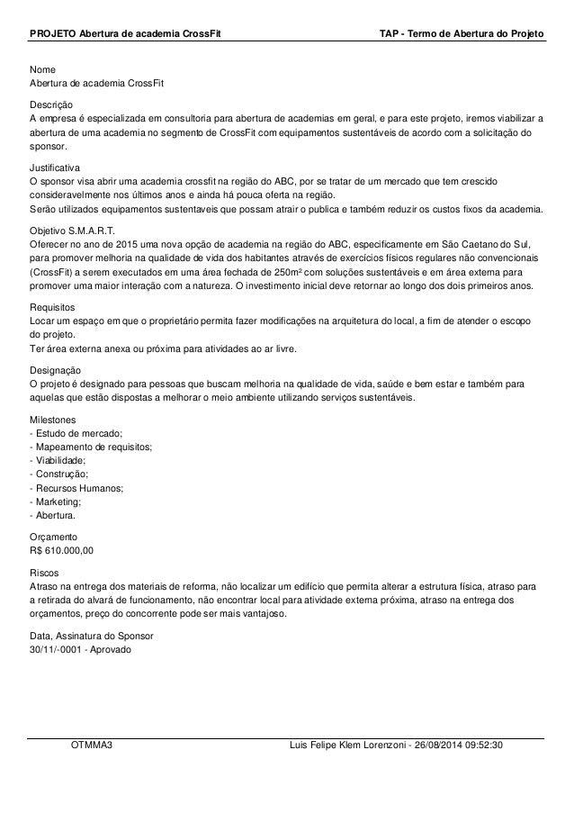 PROJETO Abertura de academia CrossFit TAP - Termo de Abertura do Projeto  Nome  Abertura de academia CrossFit  Descrição  ...