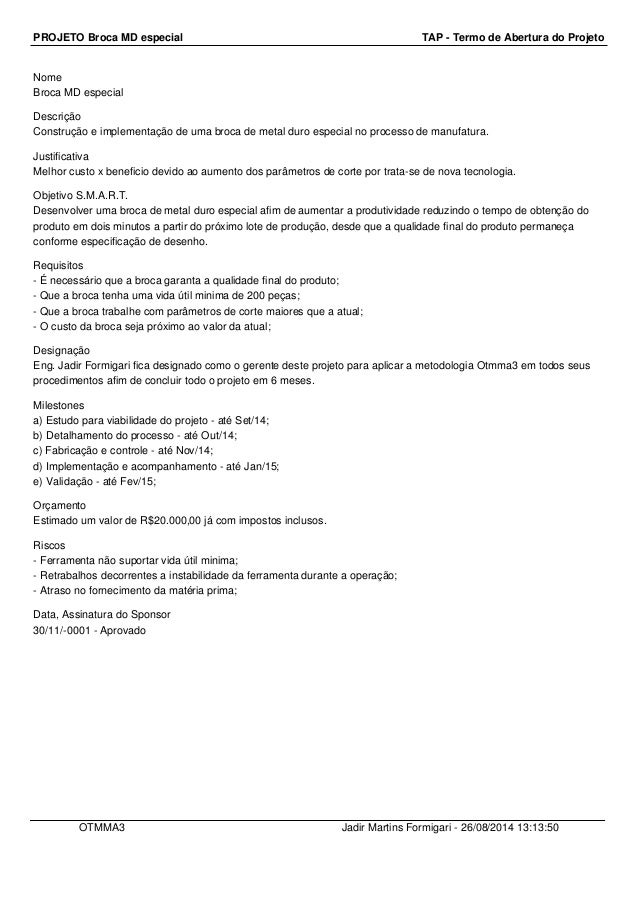 PROJETO Broca MD especial TAP - Termo de Abertura do Projeto  Nome  Broca MD especial  Descrição  Construção e implementaç...