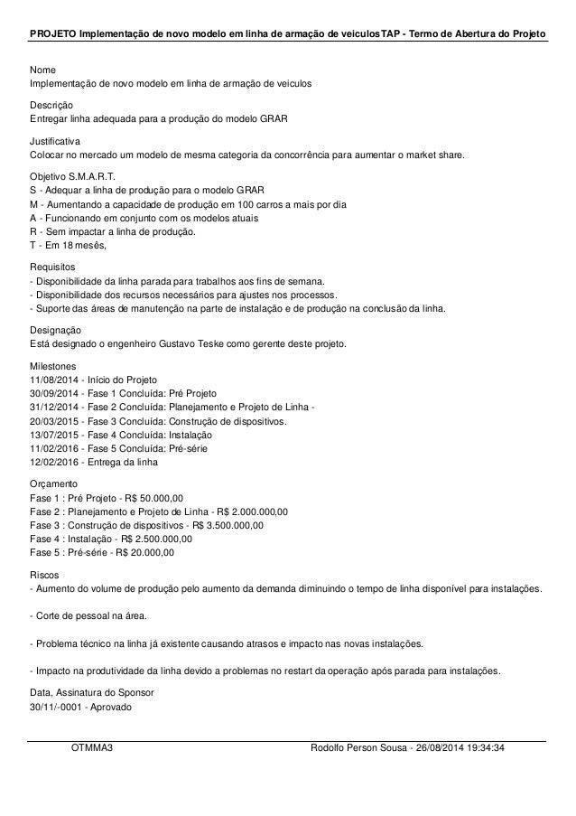 PROJETO Implementação de novo modelo em linha de armação de veiculosTAP - Termo de Abertura do Projeto  Nome  Implementaçã...
