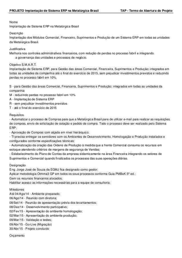 PROJETO Implantação de Sistema ERP na Metalúrgica Brasil TAP - Termo de Abertura do Projeto  Nome  Implantação de Sistema ...