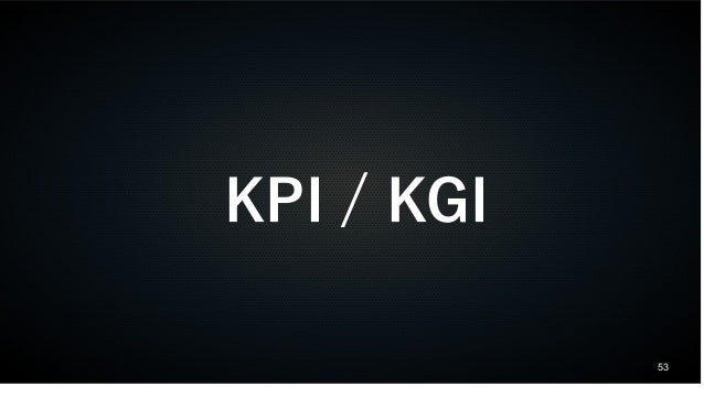 53  KPI / KGI