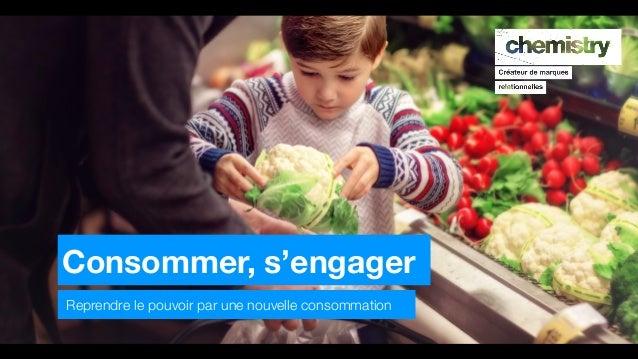 Consommer, s'engager Reprendre le pouvoir par une nouvelle consommation