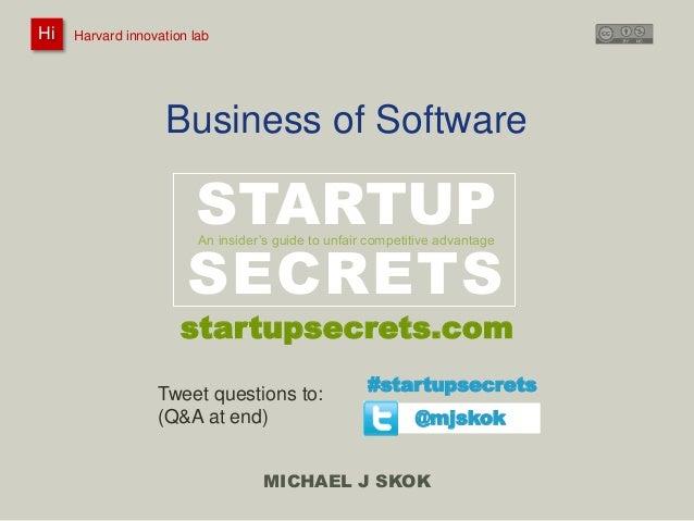 Harvard innovation lab Michael J Skok Startup Secrets Business of Software  1  @innovationlab  @mjskok #startupsecrets sta...