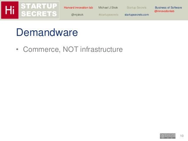 Harvard innovation lab Michael J Skok Startup Secrets Business of Software  10  @innovationlab  @mjskok #startupsecrets st...