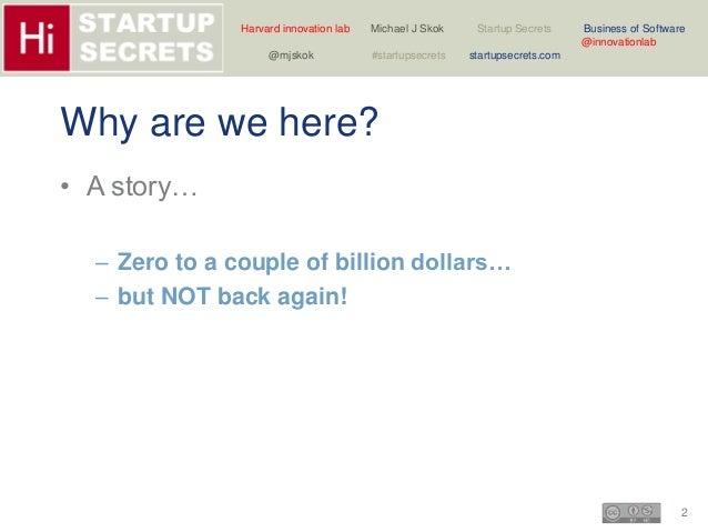 Harvard innovation lab Michael J Skok Startup Secrets Business of Software  2  @innovationlab  @mjskok #startupsecrets sta...