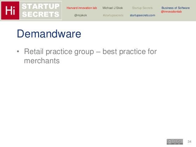 Harvard innovation lab Michael J Skok Startup Secrets Business of Software  34  @innovationlab  @mjskok #startupsecrets st...