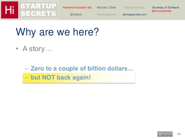 Harvard innovation lab Michael J Skok Startup Secrets Business of Software  49  @innovationlab  @mjskok #startupsecrets st...