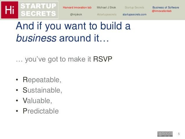 Harvard innovation lab Michael J Skok Startup Secrets Business of Software  5  @innovationlab  @mjskok #startupsecrets sta...