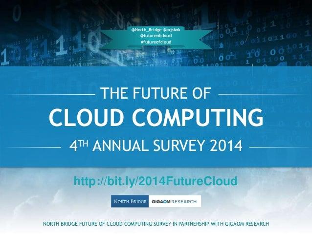 @North_Bridge @mjskok  @futureofcloud  #futureofcloud  THE FUTURE OF  CLOUD COMPUTING  4TH ANNUAL SURVEY 2014  http://bit....