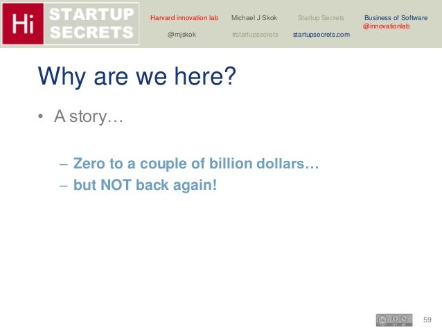 Harvard innovation lab Michael J Skok Startup Secrets Business of Software  59  @innovationlab  @mjskok #startupsecrets st...
