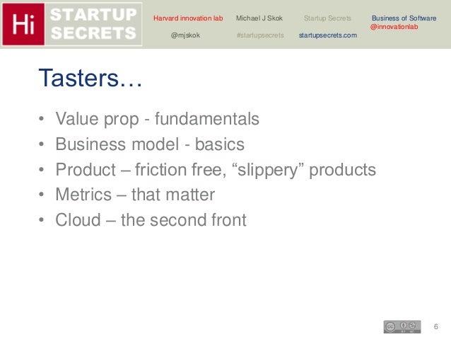 Harvard innovation lab Michael J Skok Startup Secrets Business of Software  6  @innovationlab  @mjskok #startupsecrets sta...