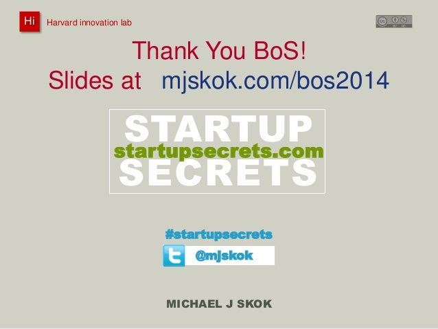 Harvard innovation lab Michael J Skok Startup Secrets Business of Software  62  @innovationlab  @mjskok #startupsecrets st...