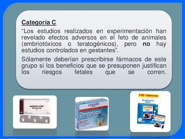 """Categoría C """"Los estudios realizados en experimentación han revelado efectos adversos en el feto de animales (embriotóxico..."""