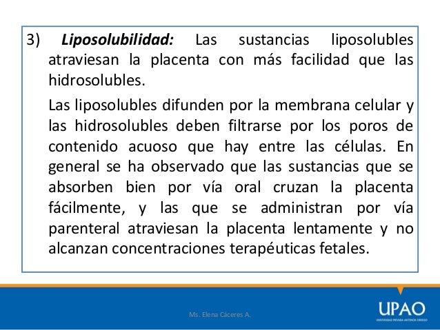 d) Factores maternofetales La cantidad de fármaco circulante determina la cantidad de fármaco que puede alcanzar el tejido...