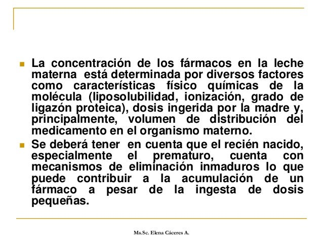 Ms.Sc. Elena Cáceres A. Fármaco Comentario Abacavir Lactancia materna recomendada durante los primeros 6 meses si no hay u...