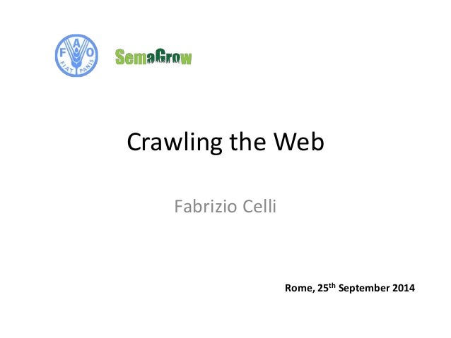 Crawling the Web  Fabrizio Celli  Rome, 25th September 2014