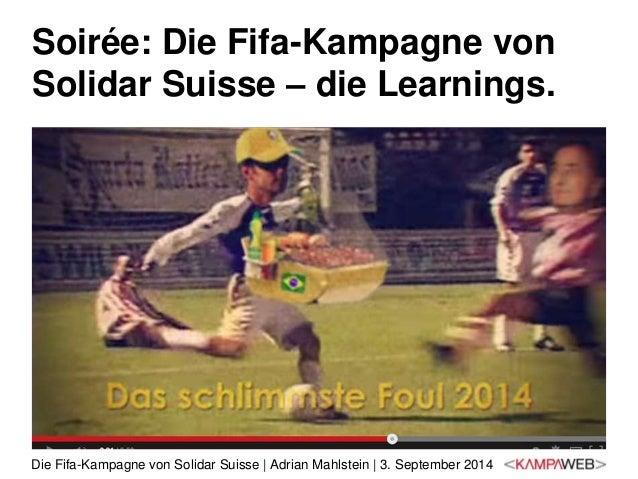 Soirée: Die Fifa-Kampagne von  Solidar Suisse – die Learnings.  Die Fifa-Kampagne von Solidar Suisse | Adrian Mahlstein | ...