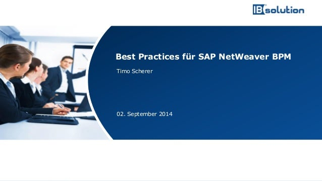 www.ibsolution.de © IBsolution GmbH  Timo Scherer  02. September 2014  Best Practices für SAP NetWeaverBPM
