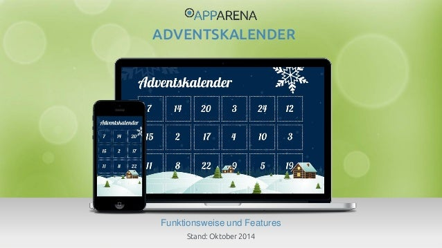 www.app-arena.com | +49 (0)221 – 292 044 – 0 | support@app-arena.com  Funktionsweise und Features  ADVENTSKALENDER  Stand:...