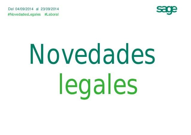 Del 04/09/2014 al 23/09/2014  #NovedadesLegales  #Laboral  Novedades  legales