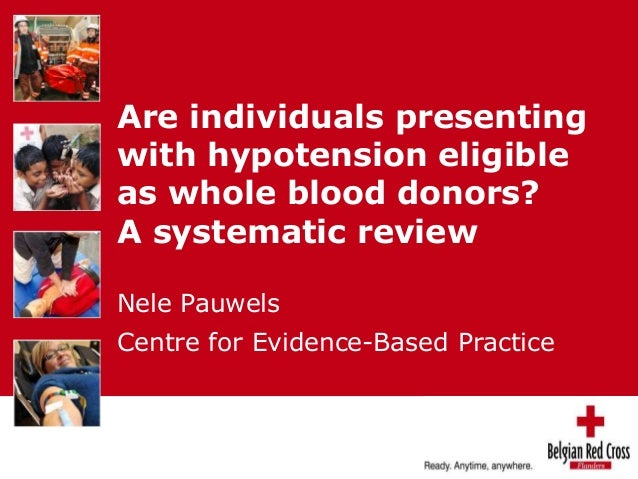 Are individuals presenting  with hypotension eligible  as whole blood donors?  A systematic review  Nele Pauwels  Centre f...