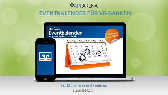 www.app-arena.com | +49 (0)221 – 292 044 – 0 | support@app-arena.com  Funktionsweise und Features  EVENTKALENDER FÜR VR-BA...