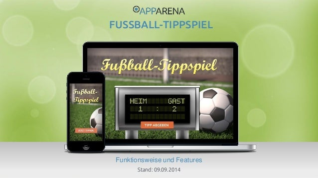 www.app-arena.com | +49 (0)221 – 292 044 – 0 | support@app-arena.com  Funktionsweise und Features  FUSSBALL-TIPPSPIEL  Sta...