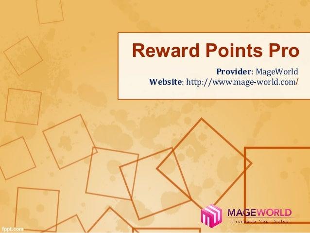 Reward Points Pro  Provider: MageWorld  Website: http://www.mage-world.com/